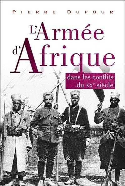 L'Armée d'Afrique - Dans les conflits du XX siècle