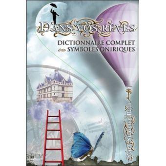 Dans vos rêves - Dictionnaire complet des symboles oniriques - broché -  Mary Summer Rain, Livre tous les livres à la Fnac