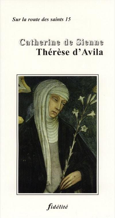 Catherine de Sienne Thérèse d'Avila