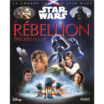 Star WarsLa Rébellion, épisodes IV, V, VI