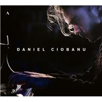 Daniel Ciobanu Piano Works