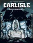 Carlisle - volume 2 - Retour aux sources