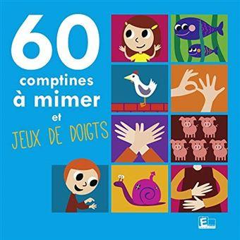 60 COMPTINES A MIMER ET JEUX DE DOIGTS