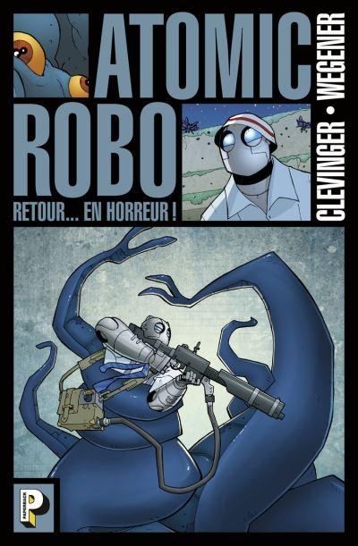 Atomic Robo (Tome 3) - Retour en horreur