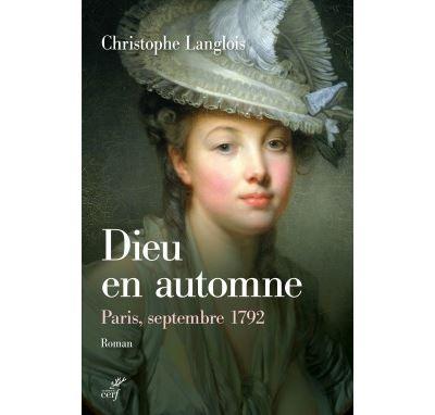 Dieu en automne - Paris, septembre 1792
