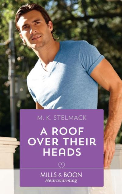 A roof over their heads mills boon heartwarming a true north hero book 1