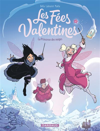 Les Fées Valentines - La Princesse des neiges