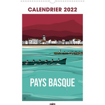 Calendrier Des Payes 2022 Calendrier 2022 Pays Basque   broché   Collectif, Jobomart   Achat