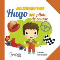 Aujourd'hui, Hugo est pilote de course