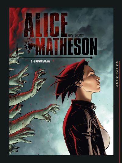 Alice Matheson T06 - L'Origine du mal - 9782302079540 - 10,99 €