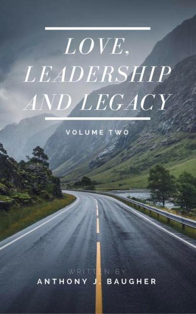 Love leadership and legacy volume two