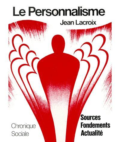 Le personnalisme - Sources, fondements, actualité