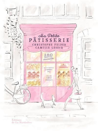 Ma petite pâtisserie - 180 recettes gourmandes - Dédicacé par l'auteur