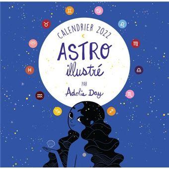 Calendrier 2022 Fnac Calendrier 2022 Astro illustré par Adolie Day   Dernier livre de