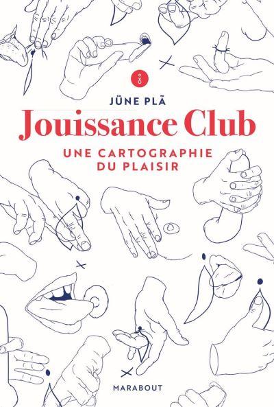 Jouissance Club - Une cartographie du plaisir - 9782501151597 - 11,99 €