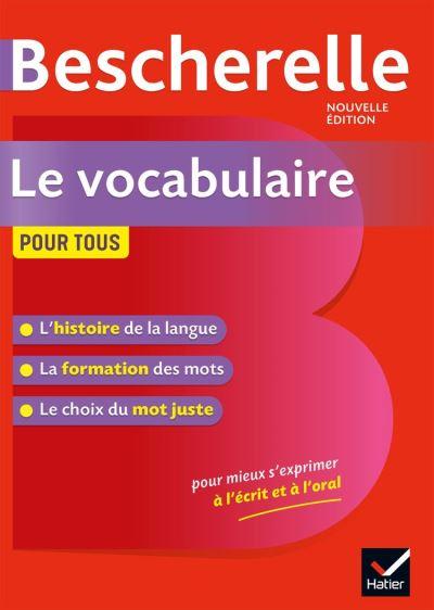 Bescherelle Le vocabulaire pour tous - Ouvrage de référence sur le lexique français - 9782401056480 - 7,49 €