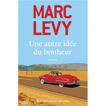 Une Autre Idee Du Bonheur Broche Marc Levy Achat Livre Fnac