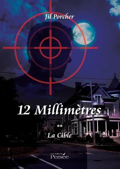 12 millimètres - La cible