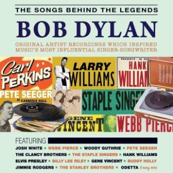 The Songs Behind The Legends : Bob Dylan