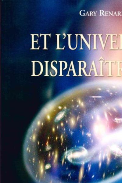 Et l'univers disparaitra - la nature illusoire de notre réalité et le pouvoir transcendant du véritable pardon - 9782896261963 - 15,99 €