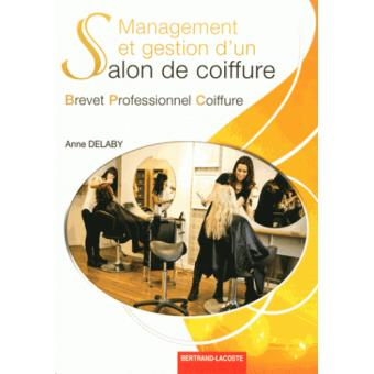 Management et gestion d\'un salon de coiffure - broché - Anne Delaby ...