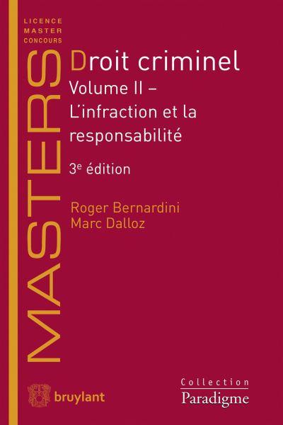 5d05222a99f Droit criminel Volume II - L infraction et la responsabilité Tome 2 -  broché - Roger Bernardini