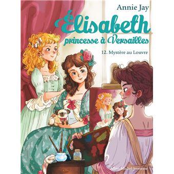 Elisabeth, Princesse à VersaillesElisabeth princesse a versailles,12:mystere au louvre