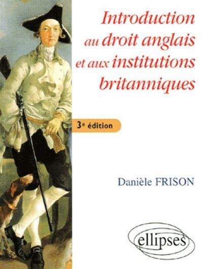 Introduction au droit anglais et aux institutions britanniques