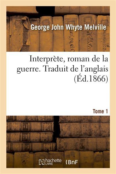 Interprète, roman de la guerre. Traduit de l'anglais