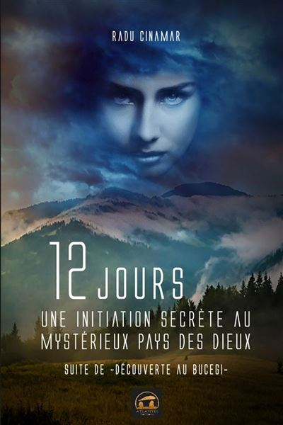 Douze jours : une initiation secrète au mystérieux pays des Dieux - Suite de Découverte au Bucegi - 9782362770852 - 10,99 €