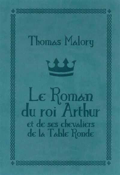 Le roman du Roi Arthur - 9782367933665 - 9,99 €