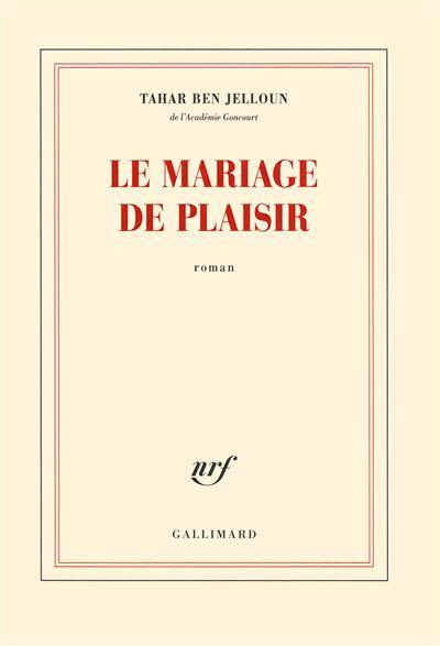 Tahar Ben Jelloun - Le mariage de plaisir 2016