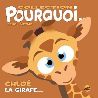 Pourquoi… Chloé, La Girafe
