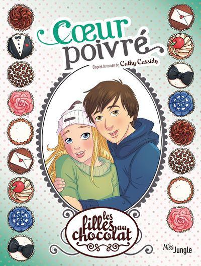 Les filles au chocolat - tome 9 Coeur poivré
