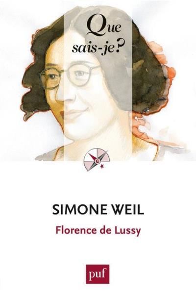 Simone Weil - « Que sais-je ? » n° 4037 - 9782130789284 - 6,99 €