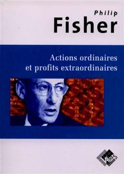 Actions ordinaires et profits extraordinaires de Philip Fisher
