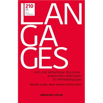 Langages n° 210 (2/2018) Vers une sémantique discursive : propositions théoriques et méthodologiques