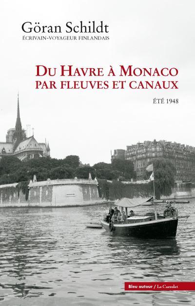 Du Havre à Monaco par fleuves et canaux