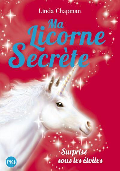 Ma licorne secrète - tome 4 Surprise sous les étoiles