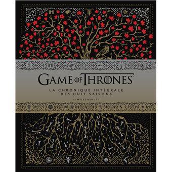 Game Of Thrones Le Trone De Fer Tome 0 La Chronique Integrale Des Huits Saisons