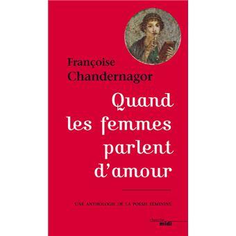 Quand Les Femmes Parlent Damour Une Anthologie De La Poésie Féminine