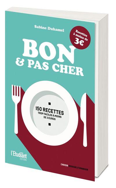 Bon et pas cher - 150 recettes trop faciles à moins de 3 euros - 9782380150407 - 7,99 €