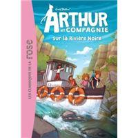Arthur et cie 08 - arthur et cie sur la riviere noire