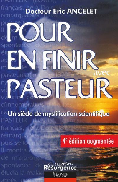 Pour en finir avec Pasteur - Un siècle de mystification scientifique - 9782874341755 - 16,00 €