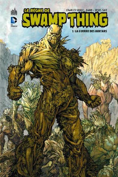 Swamp Thing (Le Règne de) - tome 1 - Le Regne De Swamp Thing