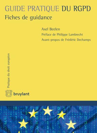 Guide pratique du RGPD - Fiches de guidance - 9782802762539 - 69,99 €