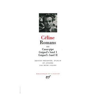 Romans Guignol S Band I Tome 3 Relie Louis Ferdinand Celine Achat Livre Fnac