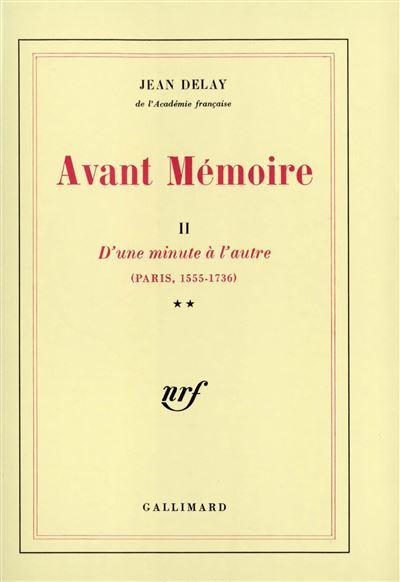 Avant Mémoire (Tome 2-D'une minute à l'autre (Paris, 1555-1736))