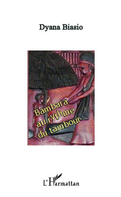 Bambara au rythme du tambour