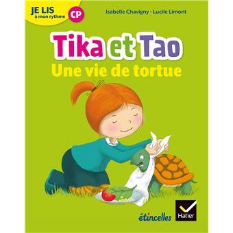 Tika et TaoEtincelles - Lecture CP Éd. 2018 - Je lis à mon rythme -Tika et Tao - Une vie de tortue